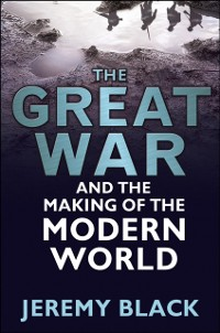 Cover Great War and the Making of the Modern World