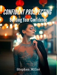 Cover Confident Prospecting: Building Your Confidence