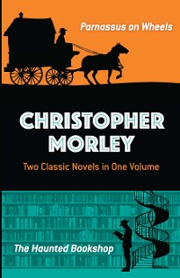 Cover Christopher Morley: Two Classic Novels in One Volume