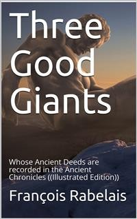 Cover Three Good Giants / Whose Ancient Deeds are recorded in the Ancient Chronicles