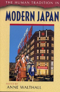 Cover The Human Tradition in Modern Japan