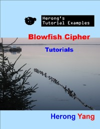 Cover Blowfish Cipher Tutorials - Herong's Tutorial Examples