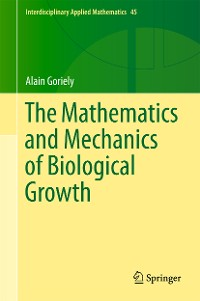 Cover The Mathematics and Mechanics of Biological Growth