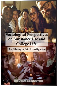 Cover Sociological Perspectives on Substance Use and College Life