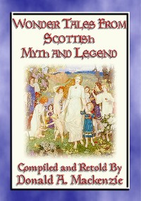 Cover WONDER TALES FROM SCOTTISH MYTH AND LEGEND - 16 Wonder tales from Scottish Lore