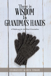 Cover There Is Wisdom in Grandma's Hands