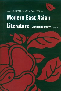 Cover The Columbia Companion to Modern East Asian Literature