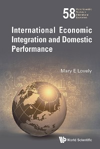 Cover International Economic Integration and Domestic Performance