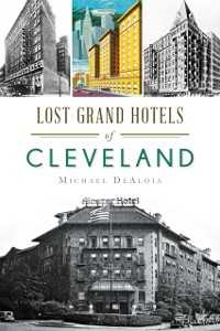 Cover Lost Grand Hotels of Cleveland