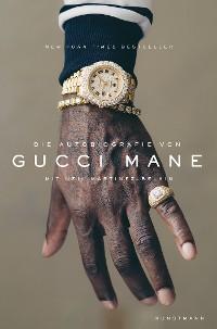Cover Die Autobiografie von Gucci Mane