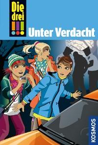 Cover Die drei !!!, 47, Unter Verdacht! (drei Ausrufezeichen)