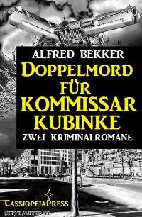 Cover Doppelmord für Kommissar Kubinke: Zwei Kriminalromane