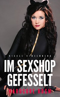 Cover Im Sexshop gefesselt (Hardcore BDSM)