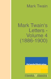 Cover Mark Twain's Letters - Volume 4 (1886-1900)