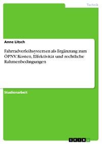 Cover Fahrradverleihsystemen als Ergänzung zum ÖPNV. Kosten, Effektivität und rechtliche Rahmenbedingungen