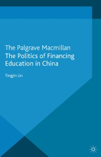 Cover The Politics of Financing Education in China