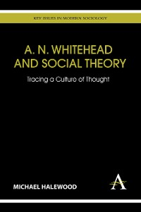 Cover A. N. Whitehead and Social Theory