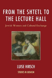 Cover From the Shtetl to the Lecture Hall