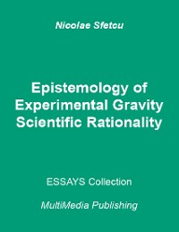 Cover Epistemology of Experimental Gravity - Scientific Rationality