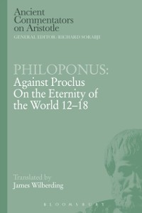 Cover Philoponus: Against Proclus on the Eternity of the World 12-18