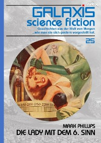 Cover GALAXIS SCIENCE FICTION, Band 25: DIE LADY MIT DEM 6. SINN