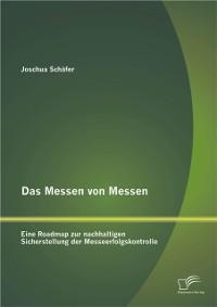 Cover Das Messen von Messen: Eine Roadmap zur nachhaltigen Sicherstellung der Messeerfolgskontrolle