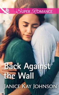 Cover Back Against The Wall (Mills & Boon Superromance)