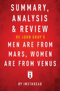 Cover Summary, Analysis & Review of John Gray's Men Are from Mars, Women Are from Venus by Instaread