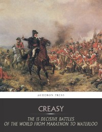 Cover 15 Decisive Battles of the World from Marathon to Waterloo