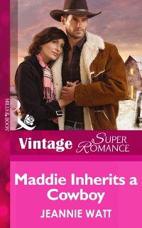 Cover Maddie Inherits a Cowboy (Mills & Boon Vintage Superromance) (Home on the Ranch, Book 46)