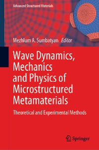 Cover Wave Dynamics, Mechanics and Physics of Microstructured Metamaterials
