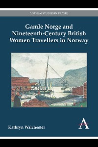 Cover Gamle Norge and Nineteenth-Century British Women Travellers in Norway