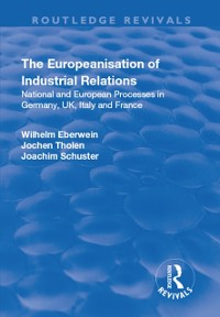 Cover Europeanisation of Industrial Relations: National and European Processes in Germany, UK, Italy and France