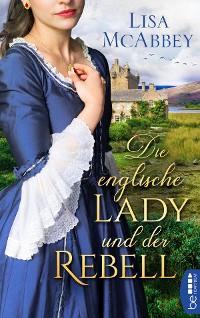 Cover Die englische Lady und der Rebell