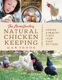 Cover The Homesteader's Natural Chicken Keeping Handbook