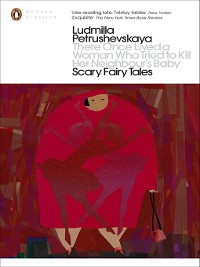 Cover There Once Lived a Woman Who Tried to Kill Her Neighbour's Baby:  Scary Fairy Tales