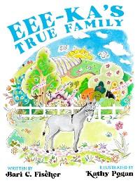 Cover Eee-ka's True Family