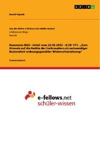 """Cover Rezension BGH - Urteil vom 22.05.2012 – II ZR 1/11. """"Zum Hinweis auf die Rechte des Verbrauchers als notwendiger Bestandteil ordnungsgemäßer Widerrufsbelehrung"""""""
