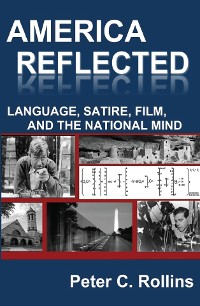 Cover America Reflected: Language, Satire, Film, and the National Mind