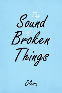 Cover The Sound of Broken Things