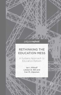 Cover Rethinking the Education Mess: A Systems Approach to Education Reform