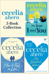 Cover Cecelia Ahern 3-Book Collection: One Hundred Names, How to Fall in Love, The Year I Met You