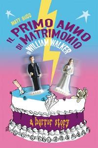 Cover Il primo anno di matrimonio di William Walker. A horror story