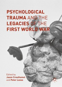 Cover Psychological Trauma and the Legacies of the First World War