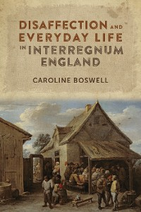 Cover Disaffection and Everyday Life in Interregnum England