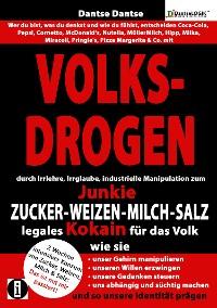 Cover VOLKSDROGEN - durch Irrlehre, Irrglaube, industrielle Manipulation zum Junkie
