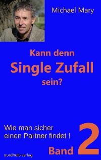 Cover Kann denn Single Zufall sein? Band 2