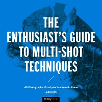 Cover Enthusiast's Guide to Multi-Shot Techniques