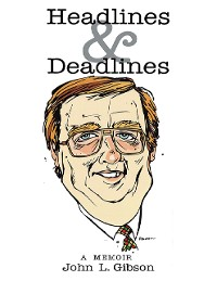 Cover Headlines & Deadlines: A Memoir