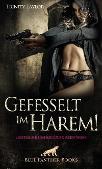 Cover Gefesselt im Harem! Erotische Undercover Abenteuer